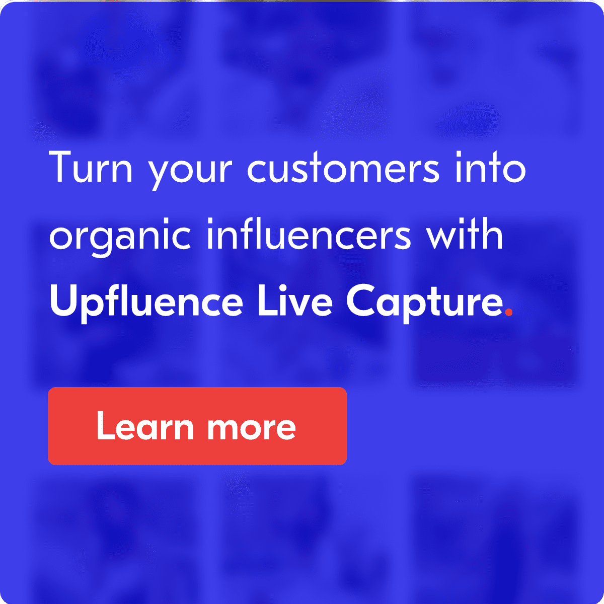 turn customers into influencers with live capture