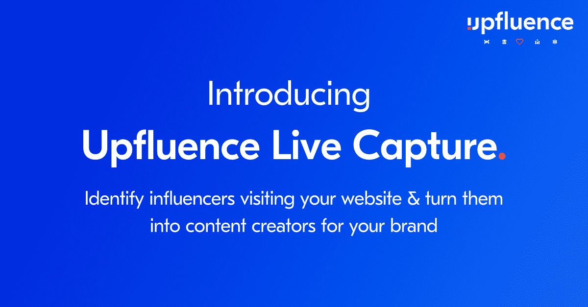 Upfluence Software Revolutionizes How Brands Connect with Organic Influencers with Its New One-of-a-Kind Live Capture Identification Tool