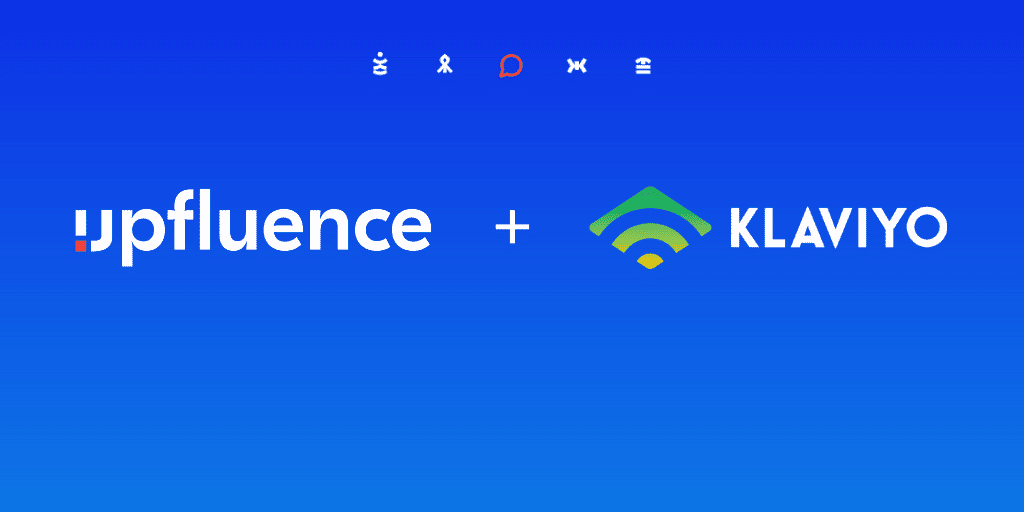 Read more about the article Upfluence and Klaviyo Partner to Deliver Smarter Customer Targeting Campaigns with Significantly Higher ROI to eCommerce Brands