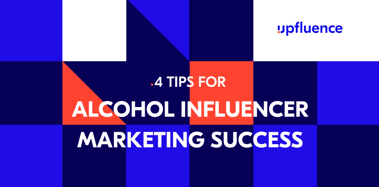 4 Tips for Alcohol Influencer Marketing Success [Infographic]