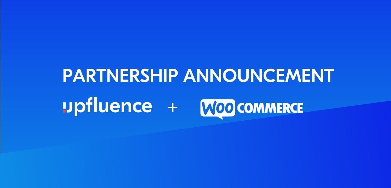Read more about the article Upfluence Announces Integration with WooCommerce, cementing their position as the Most Powerful Influencer Marketing Tool in eCommerce